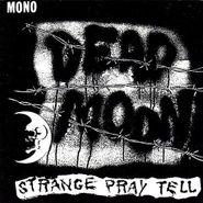 Dead Moon, Strange Pray Tell (CD)