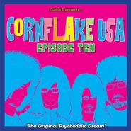 Various Artists, Cornflake USA Vol. 10: The Original Psychedelic Dream (CD)