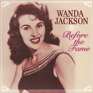 Wanda Jackson, Before The Fame (CD)