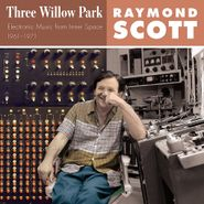 Raymond Scott, Three Willow Park: Electronic Music From Inner Space, 1961–1971 (LP)
