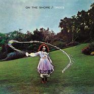 Trees, On The Shore [180 Gram Vinyl] (LP)