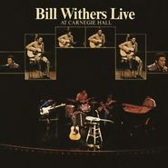 Bill Withers, Live At Carnegie Hall [180 Gram Vinyl] (LP)