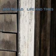 Bob Mould, Life & Times (LP)