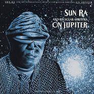 Sun Ra & His Solar Arkestra, On Jupiter