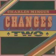 Charles Mingus, Changes Two [180 Gram Vinyl] (LP)