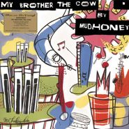 Mudhoney, My Brother The Cow [180 Gram Vinyl] (LP)