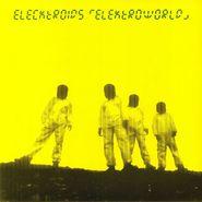Elecktroids, Elektroworld (LP)