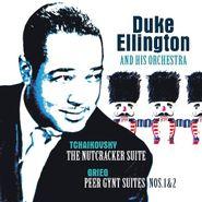 Duke Ellington & His Orchestra, Tchaikovsky: The Nutcracker Suite / Grieg: Peer Gynt Suites Nos. 1 & 2 (LP)