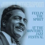 Jimmy Witherspoon, Feelin' The Spirit / At The Monterey Jazz Festival (LP)
