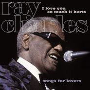 Ray Charles, I Love You So Much It Hurts (LP)