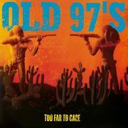Old 97's, Too Far To Care [180 Gram Vinyl] (LP)
