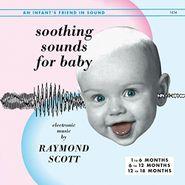 Raymond Scott, Soothing Sounds For Baby Vol. 1-3 [180 Gram Vinyl] (LP)