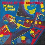Mikey Dread, Dread At The Controls [180 Gram Vinyl] (LP)