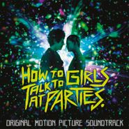 Various Artists, How To Talk To Girls At Parties [OST] (LP)