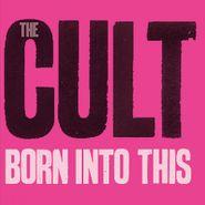 The Cult, Born Into This [180 Gram Vinyl] (LP)