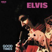 Elvis Presley, Good Times [180 Gram Blue Vinyl] (LP)