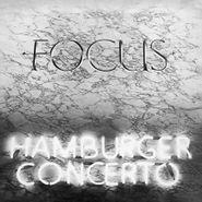Focus, Hamburger Concerto [180 Gram Silver Vinyl] (LP)