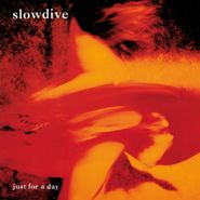 Slowdive, Just For A Day [180 Gram Colored Vinyl] (LP)