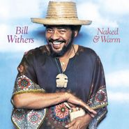 Bill Withers, Naked & Warm [180 Gram Vinyl] (LP)