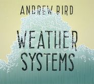 Andrew Bird, Weather Systems (CD)