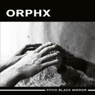 "Orphx, Pitch Black Mirror (12"")"