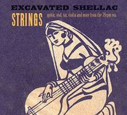 Various Artists, Excavated Shellac: Strings - Guitar, Oud, Tar, Violin & More From The 78rpm Era (CD)