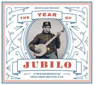 Various Artists, Joe Bussard Presents: The Year Of Jubilo - 78 rpm Recordings Of Songs From The Civil War (CD)