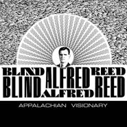 Blind Alfred Reed, Appalachian Visionary (CD)