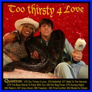 Quintron, Too Thirsty For Love (CD)
