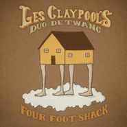 Les Claypool, Four Foot Shack (LP)