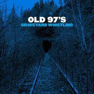 Old 97's, Graveyard Whistling (CD)