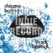 Chicano Batman, Black Lipstick [Record Store Day Blue Vinyl] (LP)