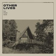 Other Lives, For Their Love (CD)