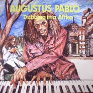 Augustus Pablo, Dubbing In A Africa (LP)