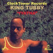 King Tubby, Iyatha (LP)