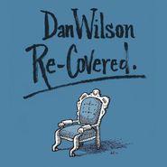 Dan Wilson, Re-Covered. (CD)