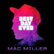 Mac Miller, Best Day Ever (CD)