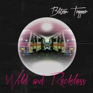 Blitzen Trapper, Wild And Reckless (LP)