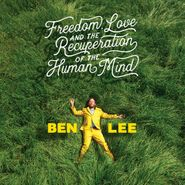 Ben Lee, Freedom, Love And The Recuperation Of The Human Mind (LP)