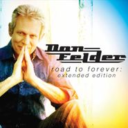 Don Felder, Road To Forever [Extended Edition] (CD)