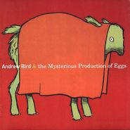 Andrew Bird, The Mysterious Production Of Eggs (CD)