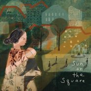 The Innocence Mission, Sun On The Square (LP)