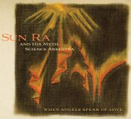 Sun Ra & His Myth Science Arkestra, When Angels Speak Of Love [Expanded Edition] (CD)