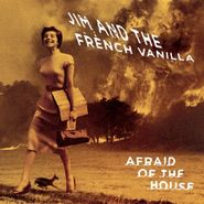 Jim And The French Vanilla, Afraid Of The House (LP)