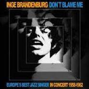 Inge Brandenburg, Don't Blame Me (CD)