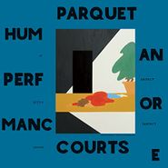 parquet courts human performance lp