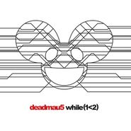 Deadmau5, While (1<2)  (CD)