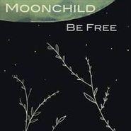 Moonchild, Be Free (CD)