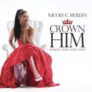 Nicole C. Mullen, Crown Him - Hymns Old And New (CD)