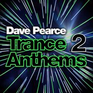 Dave Pearce, Trance Anthems 2 (CD)